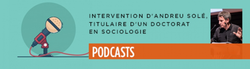 Podcasts - Forum régional Bretagne : Intervention d'Andreu Solé, titulaire d'un doctorat en sociologie